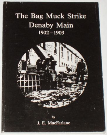 The Bag Muck Strike, Denaby Main 1902-1903, by J.E. MacFarlane